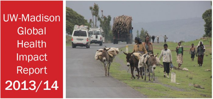 Photo on cover of report shows a group of Ethiopians riding donkeys and walking alongside a road with trucks on it. Words say: UW Madison Global Health Impact Report 2013/14.