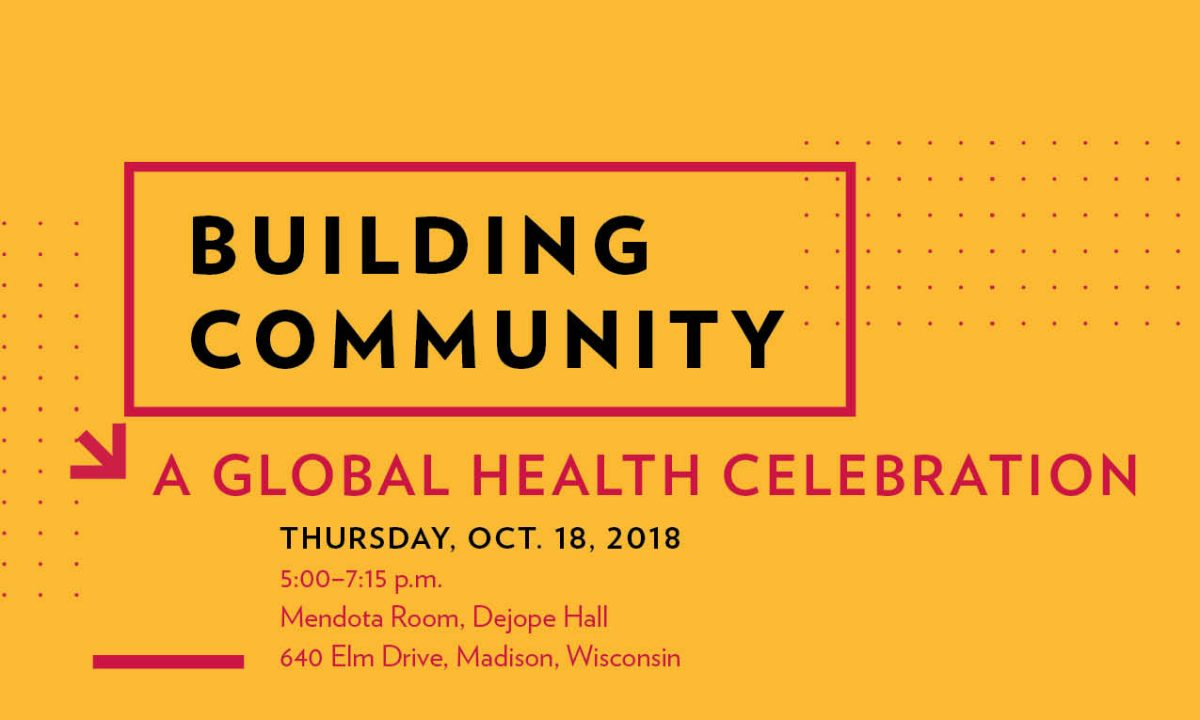 building community global health celebration madison institute university wisconsin evening join